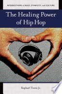"""The Healing Power of Hip Hop"" by Raphael Travis Jr."