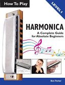 How to Play Harmonica  A Complete Guide for Absolute Beginners