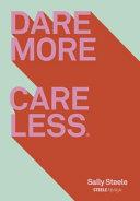 Dare More, Care Less ebook