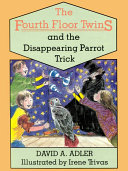The Fourth Floor Twins and the Disappearing Parrot Trick