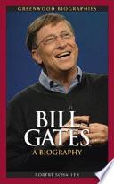 Bill Gates  : A Biography