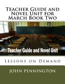 Teacher Guide and Novel Unit for March Book Two