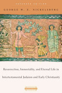 Resurrection Immortality And Eternal Life In Intertestamental Judaism And Early Christianity