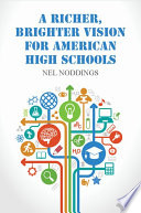 A Richer  Brighter Vision for American High Schools
