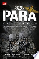 328 Para Battalion The Untold Stories of Indonesian Legendary