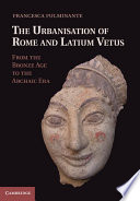 The Urbanisation of Rome and Latium Vetus