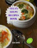 Vegan Soups Recipes Book Book