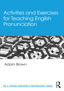 Activities and Exercises for Teaching English Pronunciation