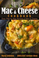 Mac and Cheese Cookbook  Easy Step by Step Recipes of Mac   Cheese Book PDF