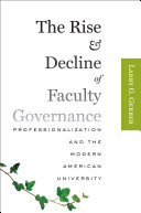 The Rise and Decline of Faculty Governance