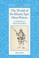 The World of the Khanty Epic Hero Princes