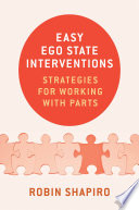 """""""Easy Ego State Interventions: Strategies for Working With Parts"""" by Robin Shapiro"""