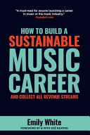 How to Build a Sustainable Music Career and Collect All Revenue Streams Book