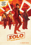 Solo  A Star Wars Story Junior Novel
