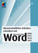 Wissenschaftliche Arbeiten schreiben mit Microsoft Office Word 2016, 2013, 2010, 2007