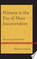 Witness In The Era Of Mass Incarceration