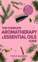 The Complete Aromatherapy and Essential Oils Guide [Pdf/ePub] eBook
