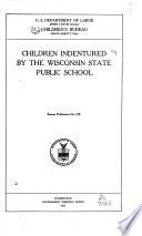 Children Indentured By The Wisconsin State Public School