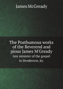 The Posthumous works of the Reverend and pious James M'Gready [Pdf/ePub] eBook
