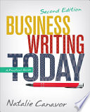 """Business Writing Today: A Practical Guide"" by Natalie Canavor"