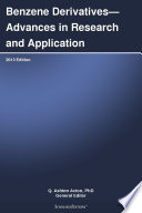 Benzene Derivatives—Advances in Research and Application: 2013 Edition