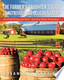 The Farmer'S Daughter'S Guide to Nutritious and Delicious Eating