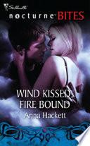 Wind Kissed  Fire Bound  Mills   Boon Nocturne Bites  Book