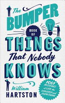 The Bumper Book of Things Nobody Knows