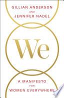 We  A Manifesto for Women Everywhere