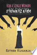 How A Single Woman Can Overcome Stigmatisation