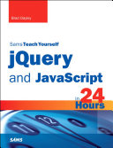 jQuery and JavaScript in 24 Hours  Sams Teach Yourself