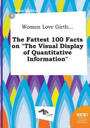 Women Love Girth    the Fattest 100 Facts on the Visual Display of Quantitative Information