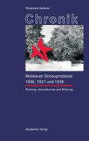 Chronik der Moskauer Schauprozesse 1936, 1937 und 1938