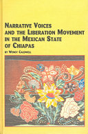 Narrative Voices and the Liberation Movement in the Mexican State of Chiapas