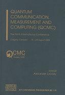 Quantum Communication, Measurement and Computing (QCMC)