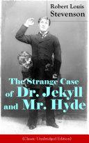 The Strange Case of Dr. Jekyll and Mr. Hyde (Classic Unabridged Edition) Pdf/ePub eBook
