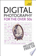Digital Photography For The Over 50s  Teach Yourself Book PDF