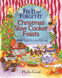 Fix It and Forget It Christmas Slow Cooker Feasts
