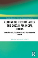 Rethinking Fiction After the 2007 8 Financial Crisis
