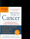 Alternative Medicine Magazine s Definitive Guide to Cancer