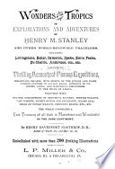 Wonders of the Tropics  Or  Explorations and Adventures of Henry M  Stanley and Other World renowned Travelers Book