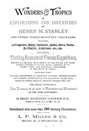 Wonders of the Tropics  Or  Explorations and Adventures of Henry M  Stanley and Other World renowned Travelers