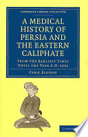 A Medical History of Persia and the Eastern Caliphate