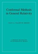 Conformal Methods in General Relativity