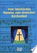 Vom lateinischen Hymnus zum deutschen Kirchenlied