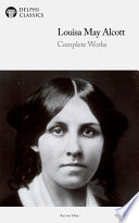 Delphi Complete Works Of Louisa May Alcott Illustrated