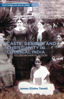 Caste, Gender, and Christianity in Colonial India