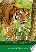 """""""Tigers of the World: The Science, Politics and Conservation of Panthera tigris"""" by Ronald Tilson, Philip J. Nyhus"""