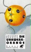 Die Uhrwerk-Orange: Roman
