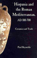 Hispania and the Roman Mediterranean  AD 100 700
